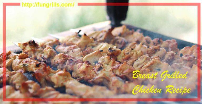 Breast Grilled Chicken Recipe
